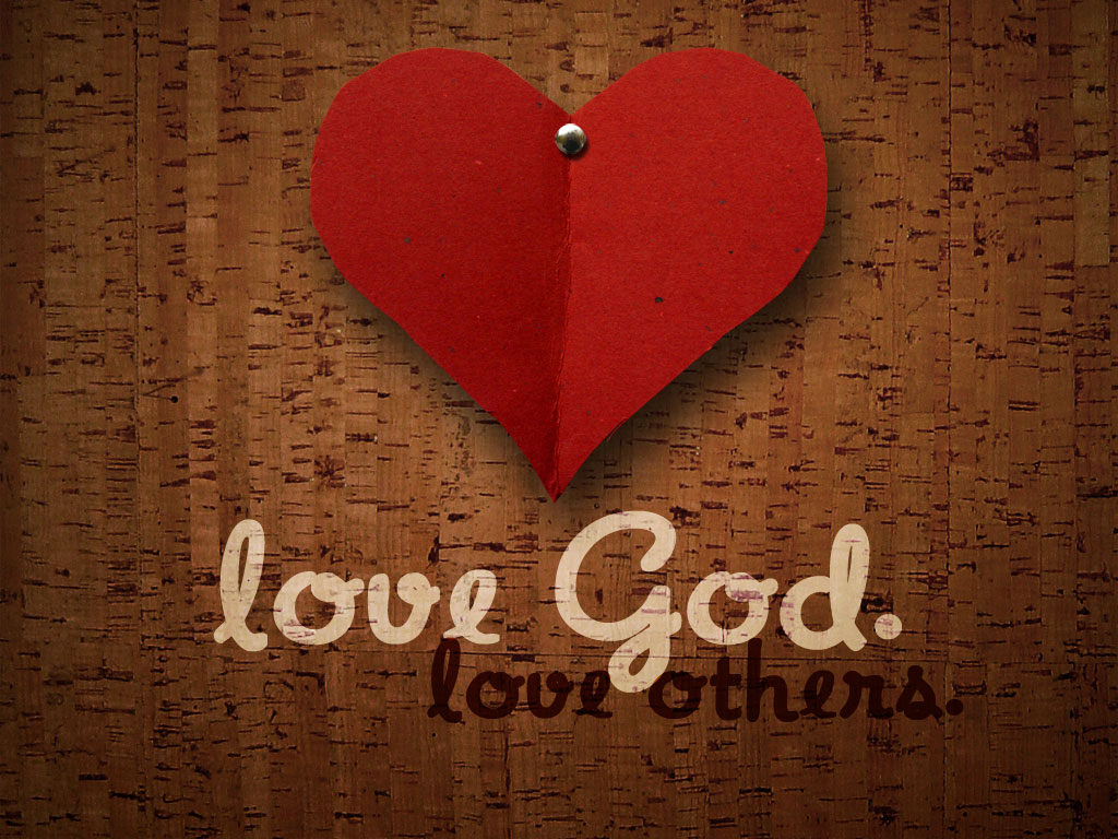 Love God Love Others Fearless Love